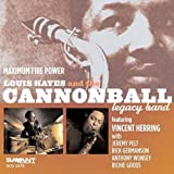 Maximum Firepower by LOUIS & THE CANNONBALL LEGACY BAND HAYES (2006-08-29)