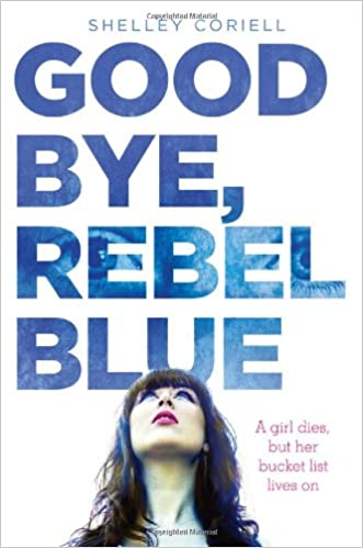 Image result for Goodbye, Rebel Blue by Shelley Coriell