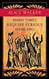 Hard Times Require Furious Dancing: New Poems