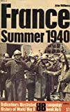 France: Summer 1940 (Ballantine's Illustrated History of World War II. Campaign Book #6)