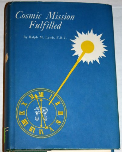 Cosmic Mission Fulfilled (Rosicrucian Library)