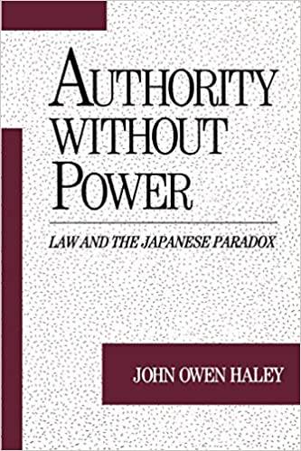 Authority without Power: Law and the Japanese Paradox (Studies on Law and Social Control)