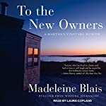 To the New Owners: A Martha's Vineyard Memoir | Madeleine Blais