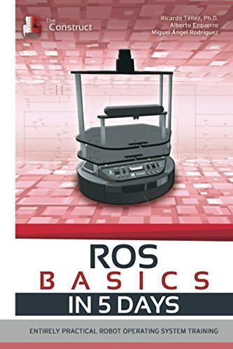 ROS in 5 days: Entirely Practical Robot Operating System Training by Independently published