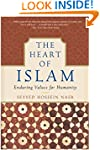 The Heart of Islam: Enduring Values f...