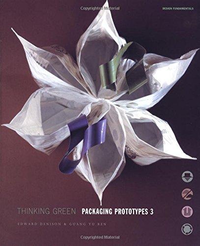 Packaging Prototypes 3: Thinking Green (Design Fundamentals) (v. 3)