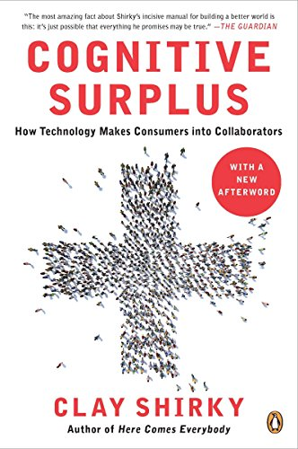 Cognitive Surplus: How Technology Makes Consumers into (Make Clay)