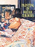 img - for Painting in Watercolours by Yvonne Deutch (1991-04-21) book / textbook / text book