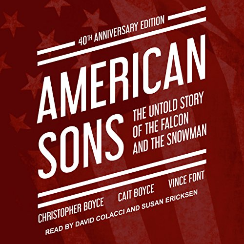 American Sons: 40th Anniversary Edition: The Untold Story of the Falcon and the Snowman