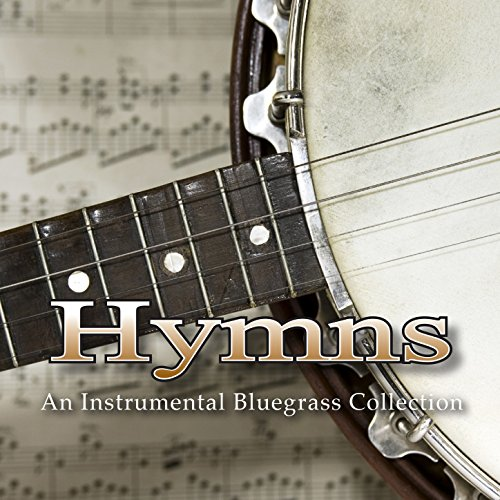 Hymns, An Instrumental Bluegrass Collection