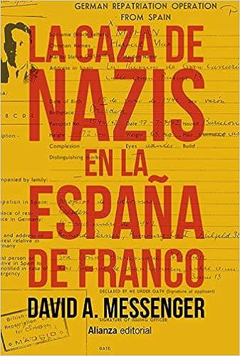 La caza de nazis en la España de Franco El Libro Universitario ...
