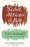 Scout, Atticus, and Boo, Mary McDonagh Murphy, 0061924075