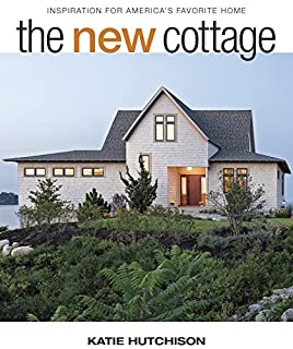 Book Cover: The New Cottage: Inspiration for America's Favorite Home