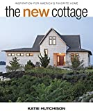 cottage house designs The New Cottage: Inspiration for America's Favorite Home