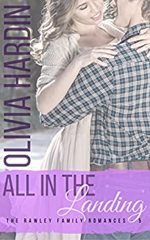 All in the Landing (The Rawley Family Romances Book 5) by [Hardin, Olivia]