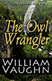 The Owl Wrangler (The Seldith Chronicles Book 1)