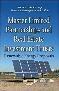 MASTER LIMITED PARTNERSHIPS AND REAL ES (Renewable Energy: Research, Development and Policies)
