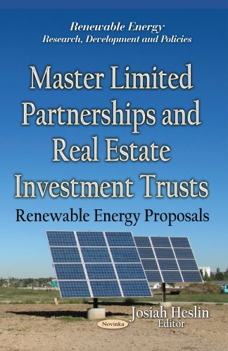 Master Limited Partnerships And Real Estate Investment Trusts  Renewable Energy Proposals  Renewable Energy  Research  Development And Policies