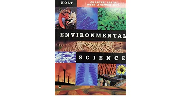 Environmental Science: Chapter Tests with Answer Key: holt ...