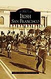 Irish San Francisco, John Garvey and Karen Hanning, 0738530492