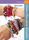 Modern Friendship Bracelets (Twenty to Make)