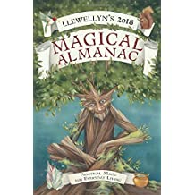 Llewellyn's 2018 Magical Almanac: Practical Magic for Everyday Living (Llewellyn's Magical Almanac)