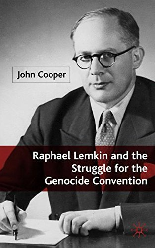 Raphael Lemkin and the Struggle for the Genocide Convention by John Cooper (2008-03-01)