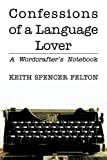 img - for Confessions of a Language Lover: A Wordcrafter's Notebook book / textbook / text book