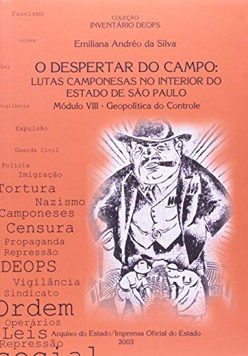O Despertar do Campo. Lutas Camponesas no Interior do Estado de São Paulo