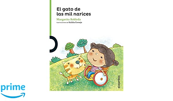 El gato de las mil narices / The Cat with the Thousand Noses (Serie Verde / Cuentos Traviesos) (Spanish Edition): Margarita Robleda Moguel, Eulalia Cornejo: ...