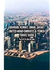 Bahrain, Kuwait, Oman, Qatar, United-Arab-Emirates & Yemen Travel Guide Notebook: Notebook|Journal| Diary/ Lined - Size 6x9 Inches 100 Pages