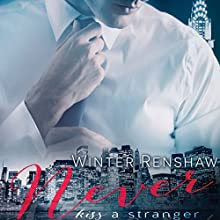 Never Kiss a Stranger: Never Series, Book 1 Audiobook by Winter Renshaw Narrated by Thomas Fawley, Katie McAble