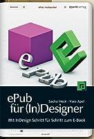ePub für (In)Designer: Mit InDesign Schritt für Schritt zum E-Book Front Cover