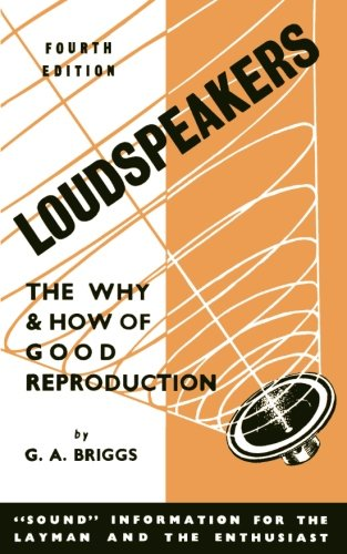 Loudspeakers: The Why and How of Good Reproduction ()