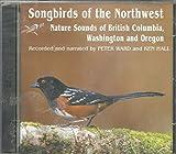 The Songbird of the Northwest: Nature Sounds of British Columbia, Washington and Oregon