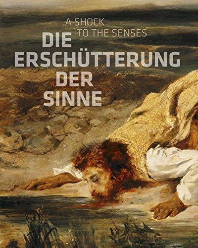 Die Erschütterung der Sinne: Constable, Delacroix, Friedrich, Goya
