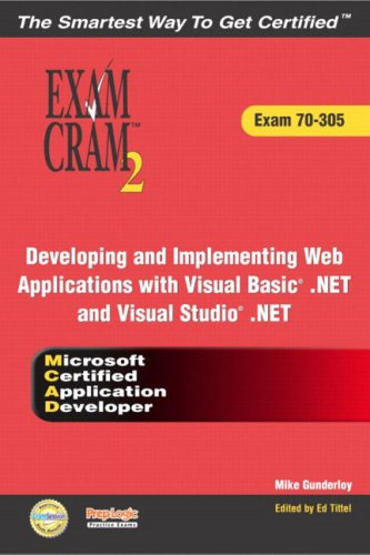 MCAD Developing and Implementing Web Applications with Microsoft Visual Basic(R) .NET and Microsoft Visual Studio(R) .NE