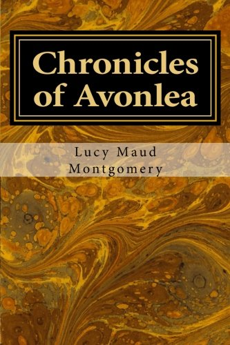 Chronicles of Avonlea (Chronicles of Avonlea (Anne of Green Gables)) (Volume 1) -  Lucy Maud Montgomery, Paperback