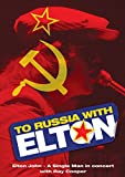To Russia?With Elton