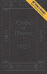 Code of Honor Men: The Ten Commandments That Define All Bad Boys