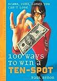 100 Ways to Win a Ten-Spot