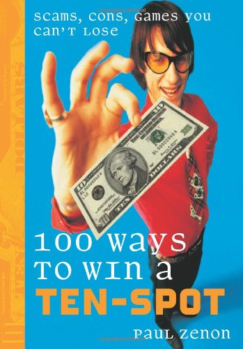 100-ways-to-win-a-ten-spot-scams-cons-games-you-cant-lose