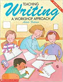 Teaching writing : a workshop approach