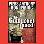The Gutbucket Quest | Piers Anthony,Ron Leming