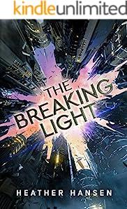 The Breaking Light (Split City Book 1)
