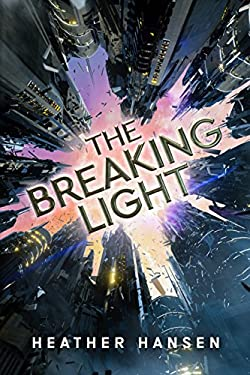 The Breaking Light (Split City Book 1)