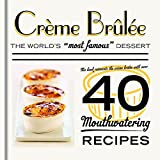 Crème Brûlée: The world's most famous dessert