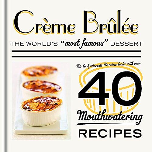 Crème Brûlée: The world's most famous dessert ()
