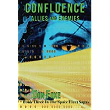 Confluence: Allies and Enemies (Space Fleet Sagas Book 3)