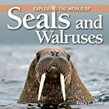 Exploring the World of Seals and Walruses, Tracy C. Read, 1554077974